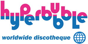 HYPERBUBBLE WORLDWIDE DISCOTHEQUE